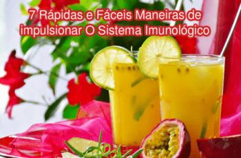 7 Rápidas e Fáceis Maneiras de Impulsionar o Sistema Imunológico